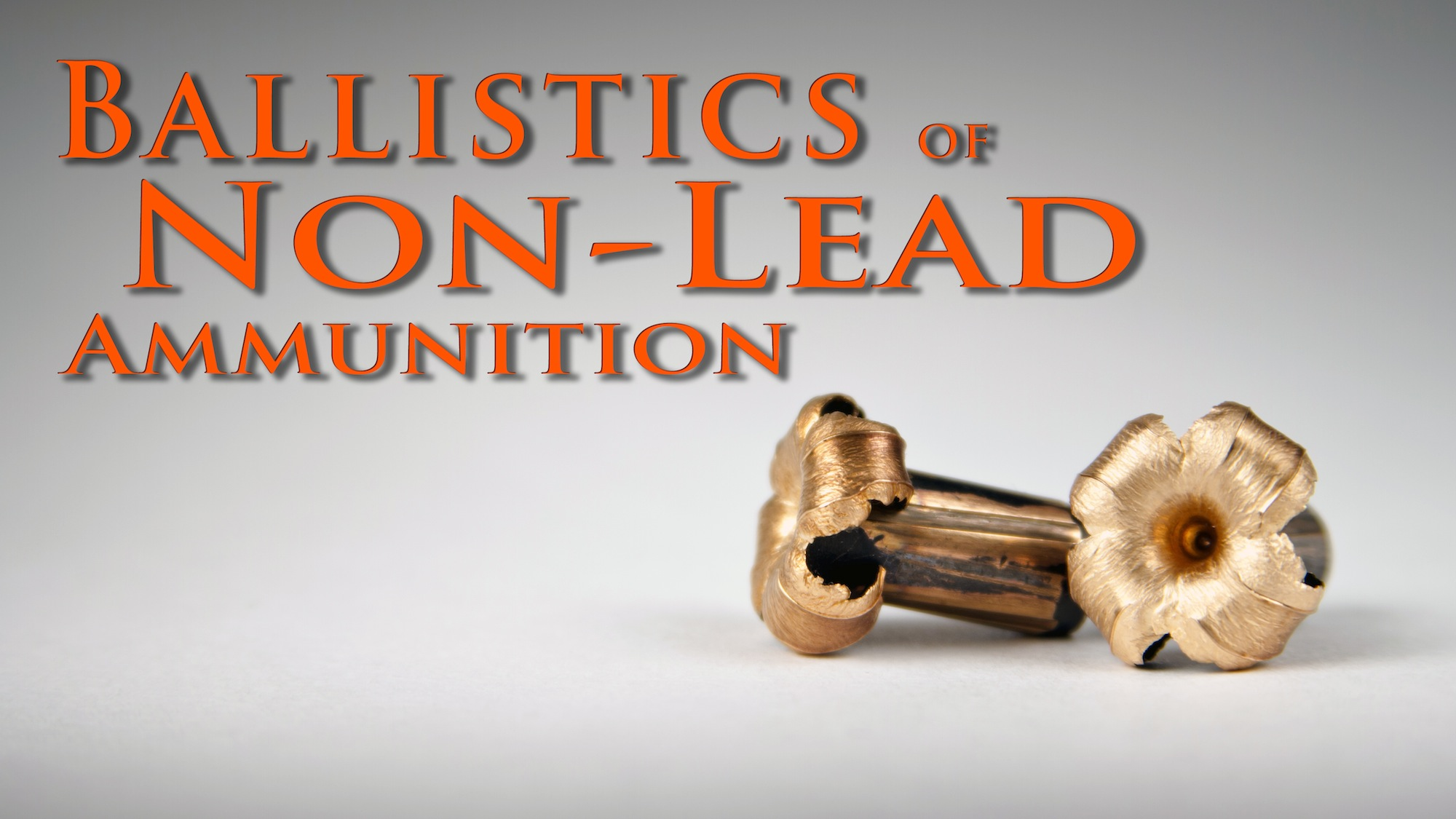 Ballistics of Non-Lead Ammunition