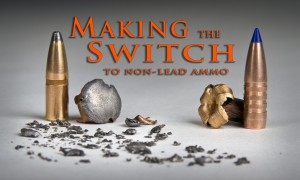 Making the switch to non-lead ammunition is easy.  Just follow these three simple tips.